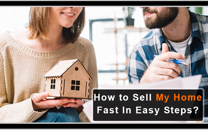 Sell My Home Fast In Easy Steps